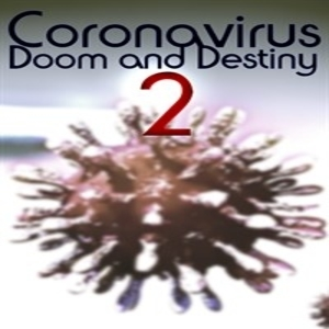Coronavirus Doom and Destiny 2
