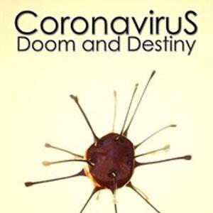 Coronavirus Doom and Destiny