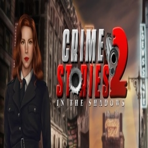 Crime Stories 2 In the Shadows