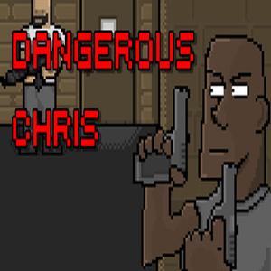 Dangerous Chris
