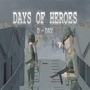 Days of Heroes D-Day