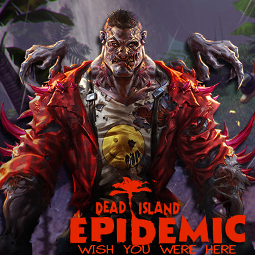 Dead Island Epidemic Wish You Were Here Pack Digital Download Price Comparison
