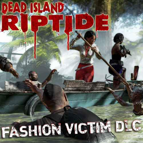 Dead Island Riptide - DLC Fashion Victim Digital Download Price Comparison