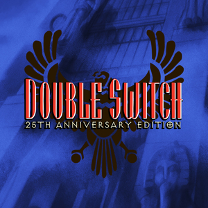 Double Switch 25th Anniversary Edition