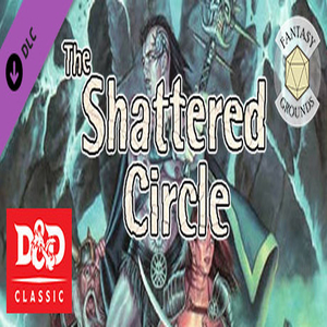 Fantasy Grounds The Shattered Circle