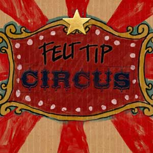 Felt Tip Circus Digital Download Price Comparison
