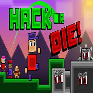 Hack or Die