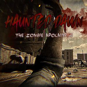 Haunted Dawn The Zombie Apocalypse