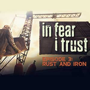 In Fear I Trust Episode 3 Rust and Iron Digital Download Price Comparison