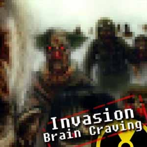 Invasion Brain Craving