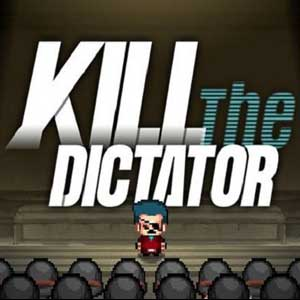 Kill the Dictator
