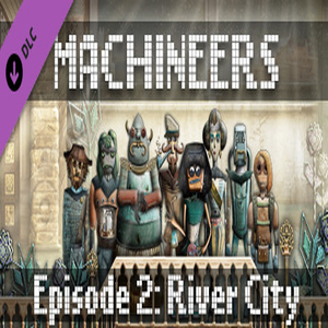 Machineers Episode 2 River City