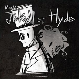 MazM Jekyll et Hyde