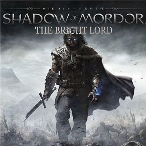 Middle-Earth Shadow of Mordor The Bright Lord