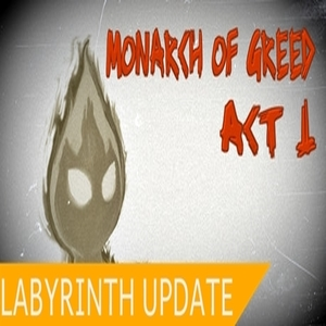 Monarch of Greed Act 1