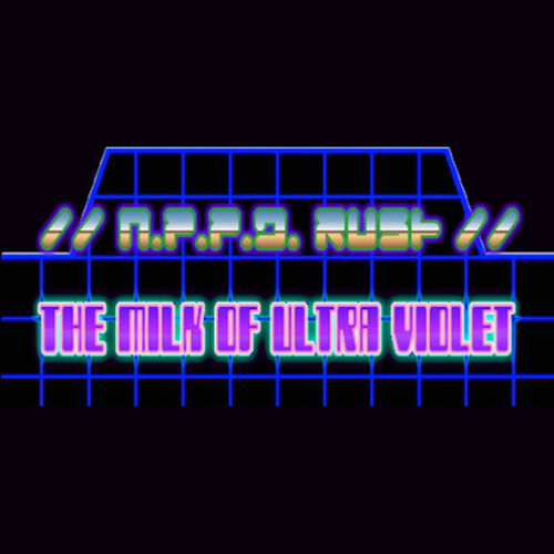 NPPD Rush The Milk of Ultra Violet