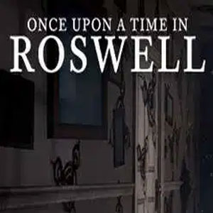 Once Upon A Time In Roswell