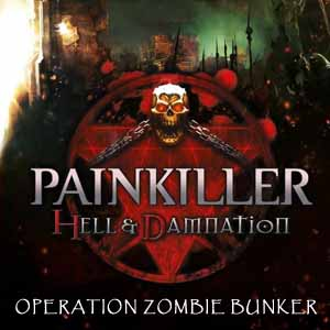 Painkiller Hell & Damnation Operation Zombie Bunker Digital Download Price Comparison