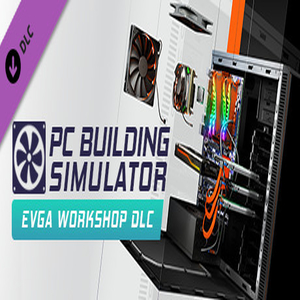 PC Building Simulator EVGA Workshop
