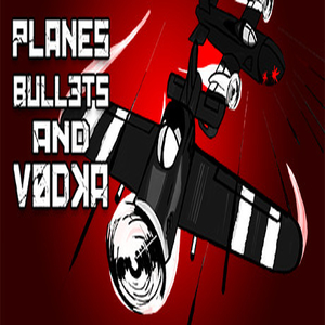 Planes Bullets and Vodka
