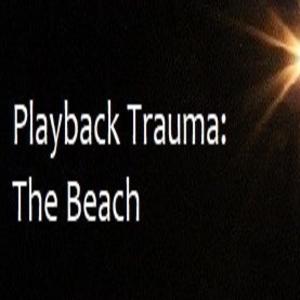 Playback Trauma The Beach