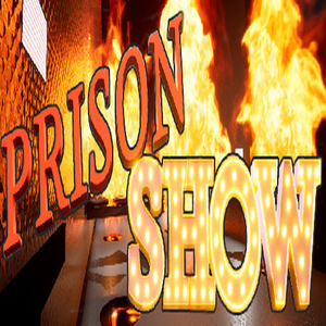 PrisonShow