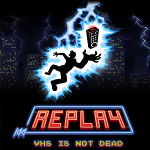 Replay VHS is not dead Digital Download Price Comparison