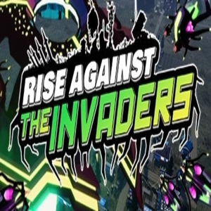 Rise Against the Invaders