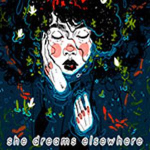 She Dreams Elsewhere