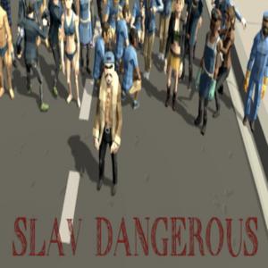 Slav Dangerous