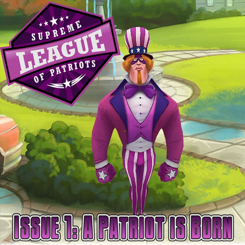 Supreme League of Patriots Episode 1 A Patriot is Born