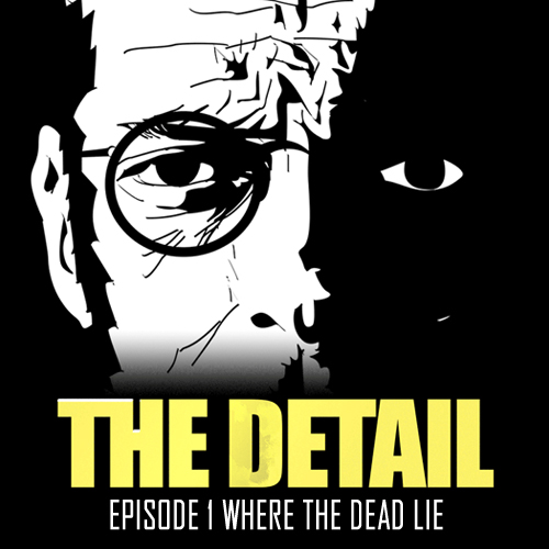 The Detail Episode 1 Where the Dead Lie