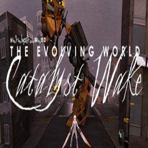 The Evolving World Catalyst Wake