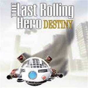 The Last Rolling Hero Destiny