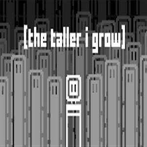 The Taller I Grow
