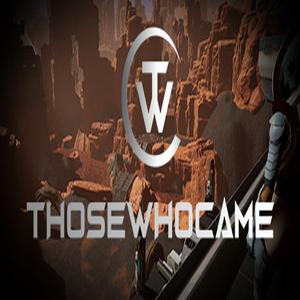 Those who Came