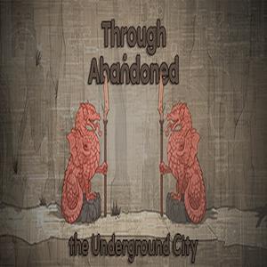 Through Abandoned The Underground City