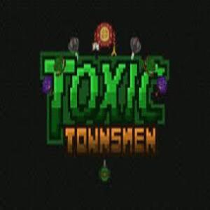 Toxic Townsmen