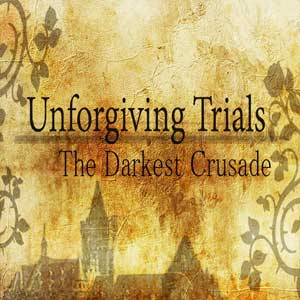 Unforgiving Trials The Darkest Crusade Digital Download Price Comparison