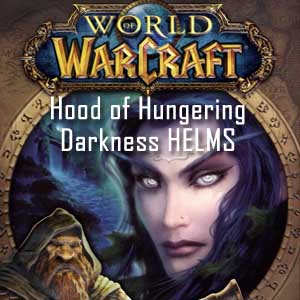 World of Warcraft Hood of Hungering Darkness HELMS Digital Download Price Comparison
