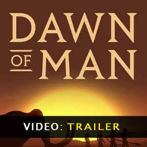 Dawn of Man Video Trailer