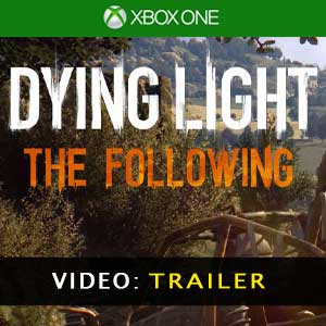 Dying Light The Following Xbox one Video Trailer