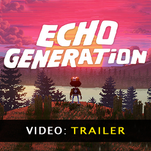 Echo Generation Trailer Video
