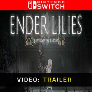 ENDER LILIES Quietus of the Knights Nintendo Switch Video Trailer