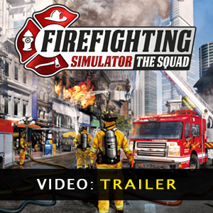Firefighting Simulator The Squad Trailer Video