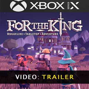 For The King XBox Series Video Trailer