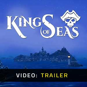 King Of Seas Video Trailer