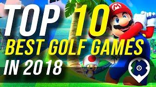 2018's Top 10 Best Golf Games