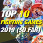 Top 10 Fighting Games of 2019 Right Now