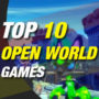 Check Out Our 10 New And Trending Open World Games!
